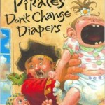 Pirates dont change diapers