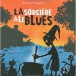 la sorciere a le blues