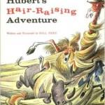 huberts hair raising adventure