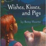 wishes kisses and pigs