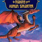 a dragons guide to making humans smarter